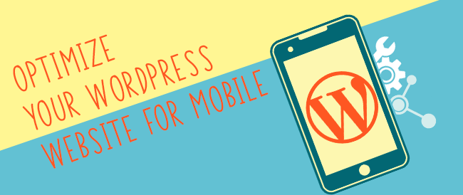 Optimize Your WordPress Website for Mobile